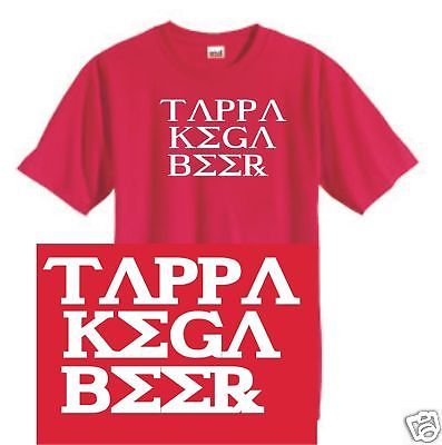 Tappa Kega Beer T shirt funny novelty humor 100% cotton graphic printed  tee