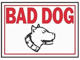 "Bad Dog Property Sign, 10"" x 14"" Aluminum, Red Letters on White Background  - $6.92"