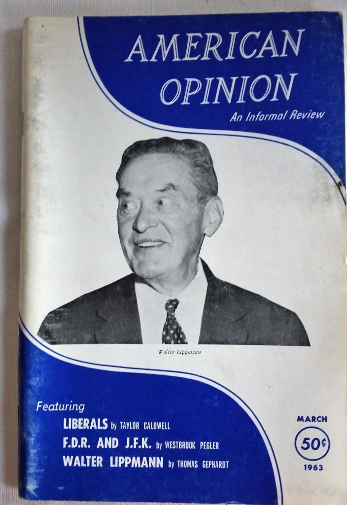 March 1963 American Opinion Magazine FDR JFK Walter Lippmann Yellow Dog Democrat