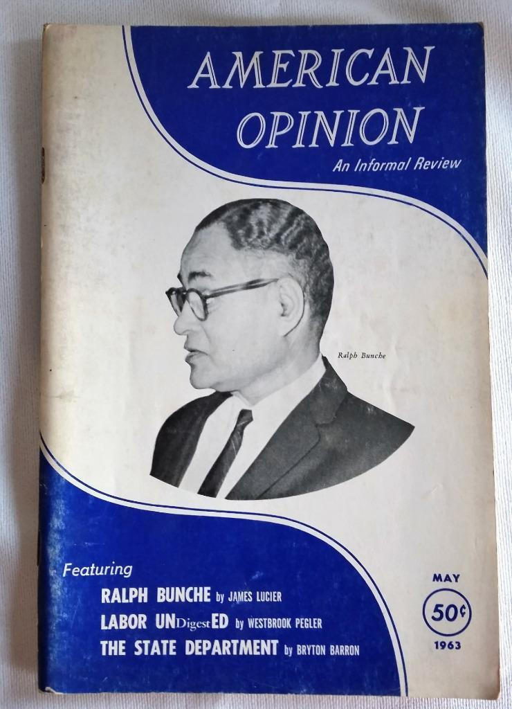 May 1963 American Opinion Magazine Ralph Bunche Labor Undigested  San Jose Deal