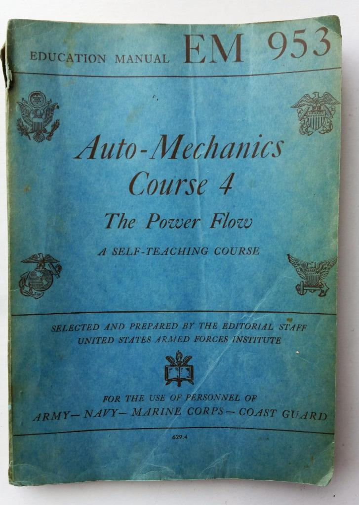 1944 WWII Auto Mechanics Course 4 The Power Flow EM 953 Vehicle Repair Manual