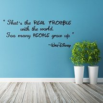 ( 47'' x 19'' ) Vinyl Wall Decal Quote Thats Real Trouble with the World, Too... - $29.57