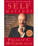 Self Matters: Creating Your Life from the Inside Out by Phillip C. McGra... - $7.38