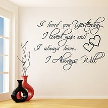 (94'' x 72'') Vinyl Wall Decal Quote I Loved You Yesterday, I Always Wil... - $165.70