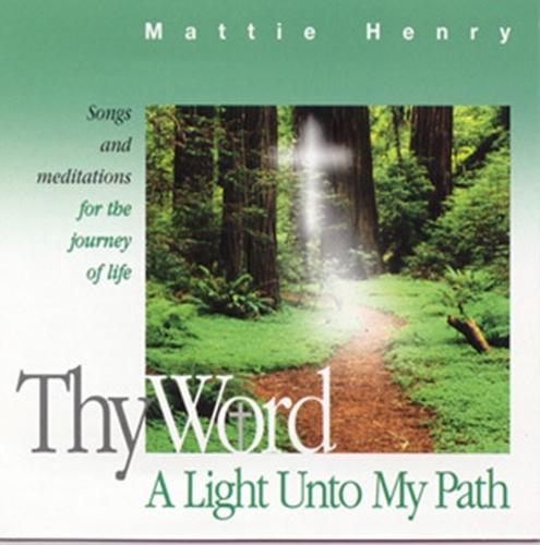 Thy word of light unto my path by mattie henry