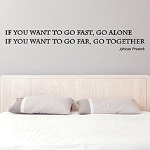 (31'' x 5'') Vinyl Wall Decal Inspirational Quote If You Want to Go Fast, Go ... - $16.47