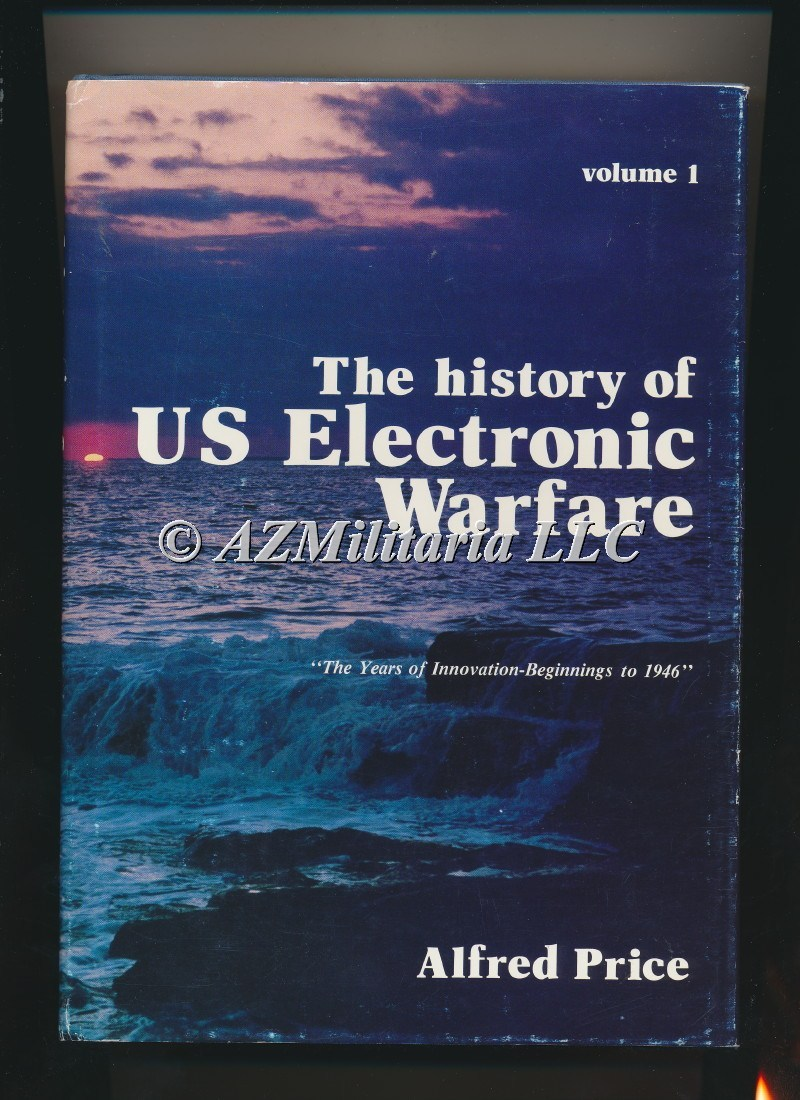 The History of US Electronic Warfare Volume 1