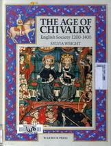 Age of Chivalry, English Society 1200 - 1400 by Sylvia Wright HC - $2.66