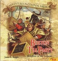 Boston Tea Party, Rebellion in the Colonies James E Knight - $2.84