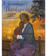 A Strawbeater's Thanksgiving by IRene Smalls Based on Slave Narratives HC - $4.35