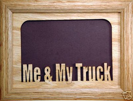 """Me and My Truck"" Picture Frame 5x7 - $31.95"
