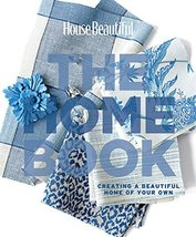 House Beautiful The Home Book: Creating a Beautiful Home of Your Own (Ho... - $14.85