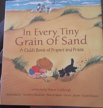 In Every Tiny Grain of Sand: A Child's Book of Prayers and Praise by Lin... - $44.55