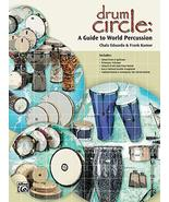 Drum Circle: A Guide to World Percussion [Paperback] Eduardo, Chalo and ... - $11.75