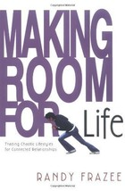 Making Room for Life: Trading Chaotic Lifestyles for Connected Relations... - $3.99