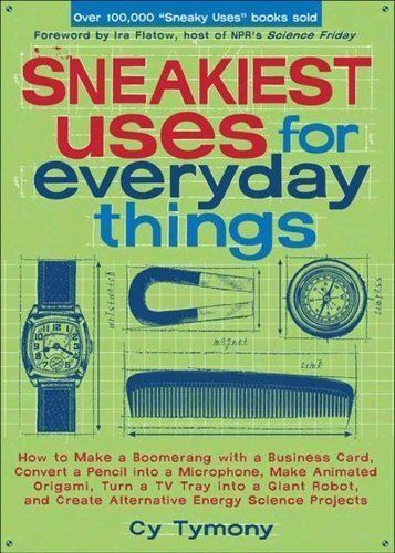 SNEAKIEST USES FOR EVERYDAY THINGS - CY TYMONY (PAPERBACK) NEW