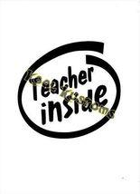 VINYL DECAL STICKER TEACHER INSIDE...CAR TRUCK ... - $5.45