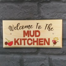 Welcome To The Mud Kitchen Sign, Kids Garden Toy Shed Plaque Childrens G... - $12.40