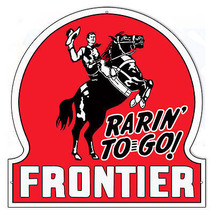 Rarin To Go Frontier Motor Oil Laser Cut Out Reproduction Metal Sign - $49.50