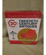 The Complete Guide to 20th Century Antiques - Martin Miller  Copyright 2005 - $18.76