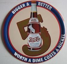 Pepsi Cola Bigger Better 5 cents Soda Pop Beverage Soft Drink Metal Sign - $14.95