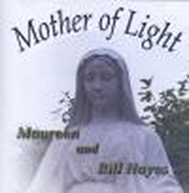 MOTHER OF LIGHT by Maureen & Bill Hayes