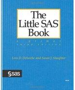 The Little SAS Book: A Primer, Third Edition [Oct 15, 2003] Delwiche, Lo... - $4.94