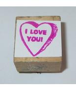 I Love You Rubber Stamp Conversation Heart Candy Valentine Regular Wood ... - $2.90