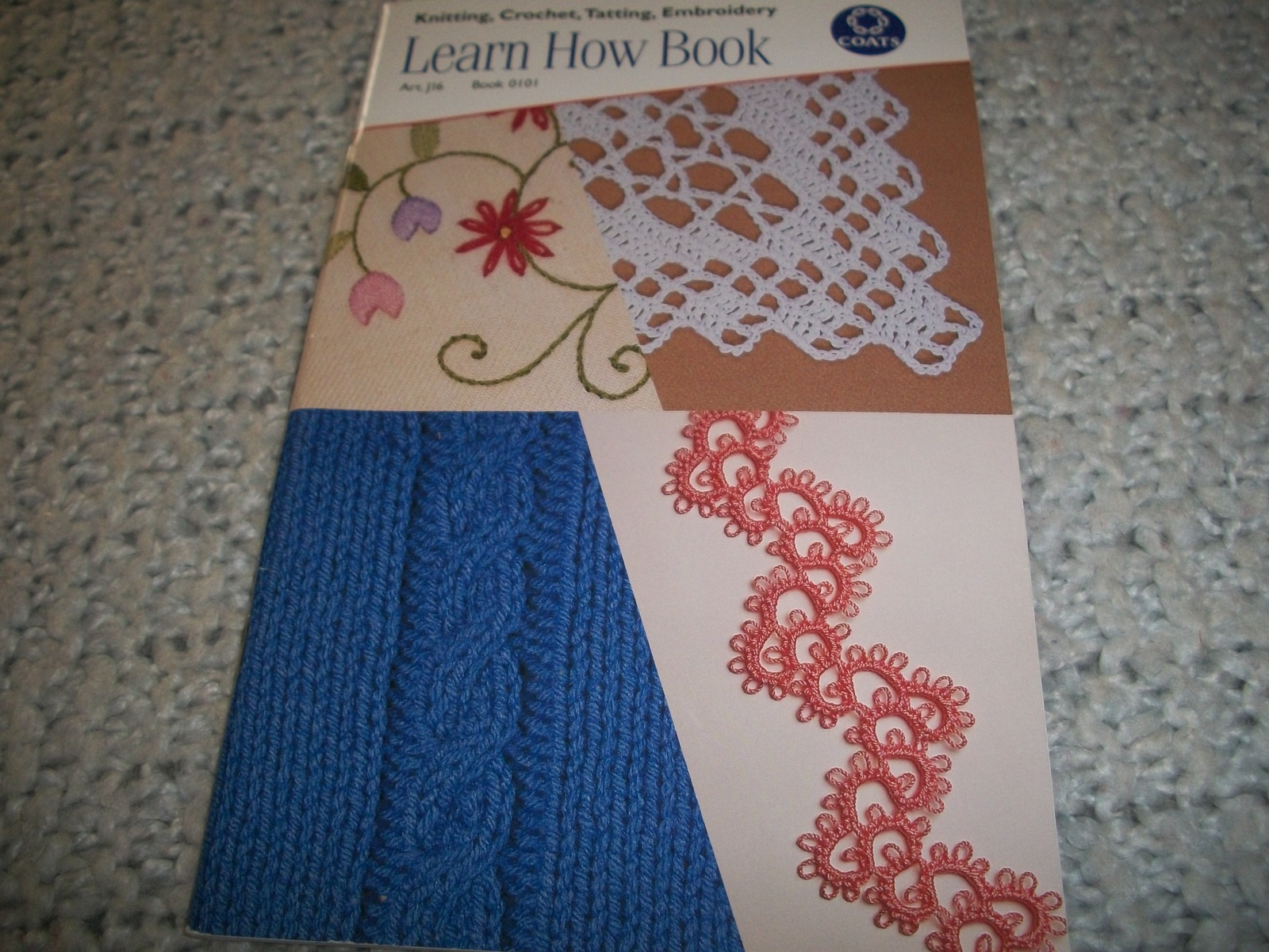Primary image for Knitting, Crochet, Tatting, Embroidery Learn How Book