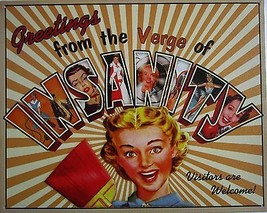 Greetings from the Verge of Insanity Visitors Welcome Metal Sign - $12.95