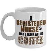 Nurse Coffee Mug - Registered Nurses Day Begins After Coffee Ceramic Tra... - $14.95+