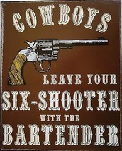 Cowboys-Leave Six-Shooter (metal sign) - $19.95