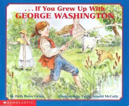 If You Grew Up With George Washington by Ruth Belov Gross - $2.19