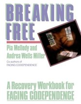 Breaking Free: A Recovery Workbook for Facing Codependence [Paperback] Pia Mello image 1