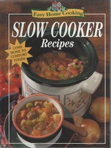 Easy Home Cooking Slow Cooker Recipes Cookbook; Comfort Foods-Stews Soup... - $11.99