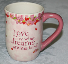 Mug Love Is What Dreams Are Made of Ganz Pink Flowers - $19.50