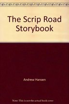 The Scrip Road Storybook [Paperback] [Oct 25, 2005] Andrew Hansen - $22.49