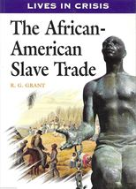 African-American Slave Trade R. G. Grant Lives in Crisis Barron's History - $4.35