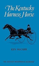 The Kentucky Harness Horse : Ken McCarr : New Hardcover 1978 1st Edition... - $17.50