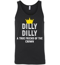 Dilly Dilly A True friend of the crown Unisex Tank - $21.90+