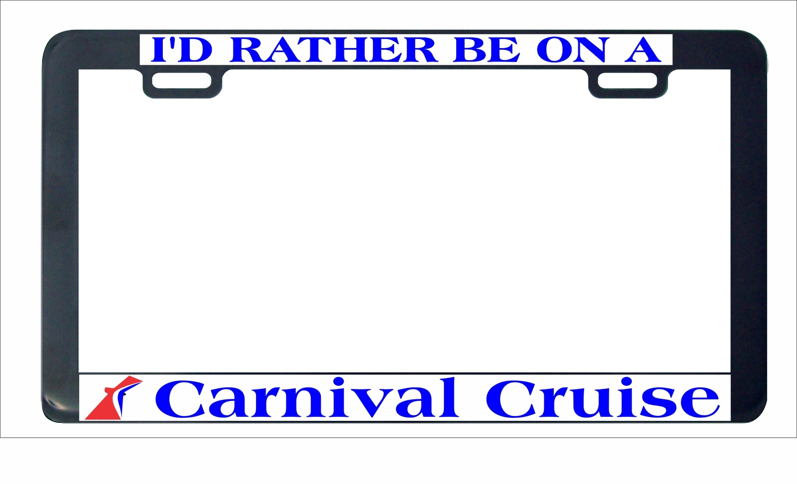 Primary image for I'd rather be on a Carnival Cruise License plate frame holder tag