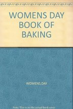 WOMENS DAY BOOK OF BAKING [Hardcover] [Jan 01, 1977] WOMENS,DAY - $8.33