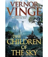 THE CHILDREN OF THE SKY by Vernor Vinge 2011 Hardcover 1st Edition HC/DJ - $6.50