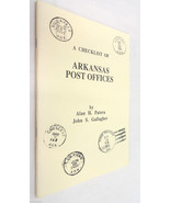 A Checklist of Arkansas Post Offices by Alan Pa... - $13.54