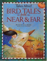 Bird Tales from Near & Far by Susan Milord Tales Alive! - $3.15