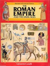 Roman Empire and the Dark Ages by Giovanni Caselli History of Everyday T... - $4.73