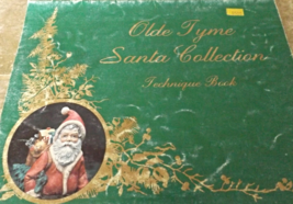 Olde Tyme Santa Collection Technique Book by Pr... - $4.50