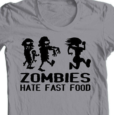 Zombies Hate Fast Food T shirt Walking Dead funny runner 100% cotton graphic tee
