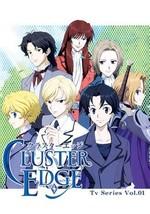 Cluster Edge ~ Tv Series Vol 1
