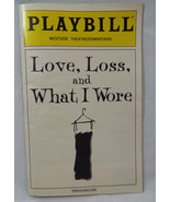 Playbill Love, Loss, and What I Wore Westside Theater /Downstairs NYC Ap... - $9.30